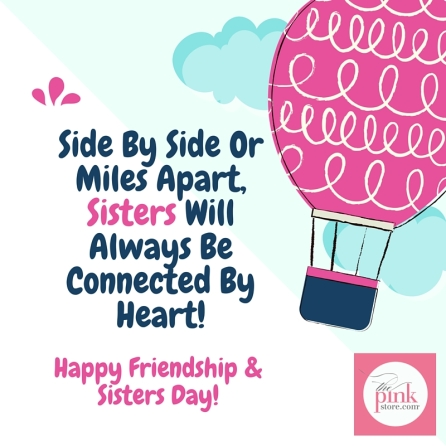 Side By Side Or Miles Apart, Sisters Will Always Be Connected By Heart!